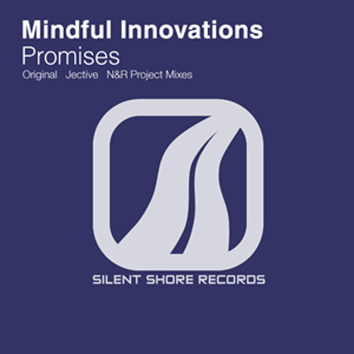 Mindful Innovations - Promises (Original Mix) - Silent Shore Records