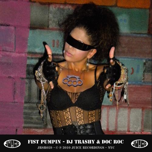 JRSR059, Fist Pumpin, DJ Trashy & Doc Roc