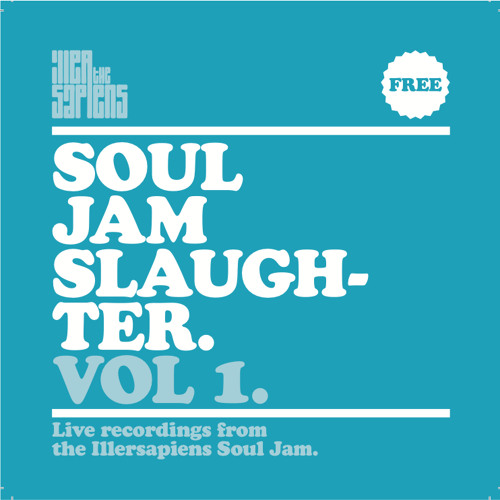 The Illersapiens Present Soul Jam Slaughter Vol.1