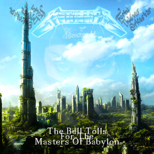 The Bell Tolls For The Masters Of Babylon (LONG VERSION)