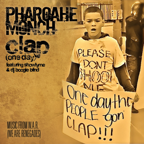 "Pharoahe Monch ""Clap (one day)"" feat. Showtyme & DJ Boogie Blind"