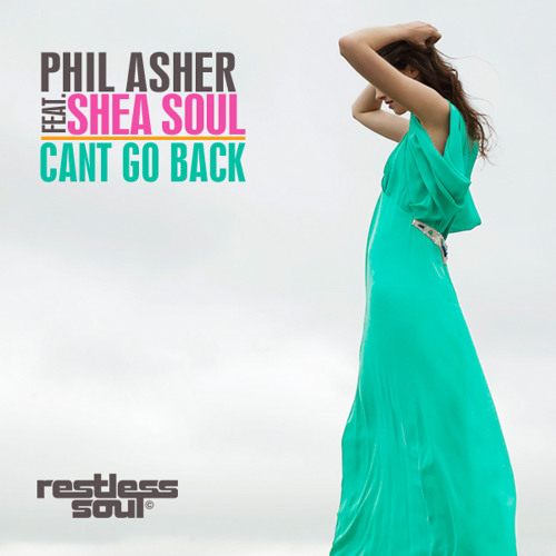 Phil Asher feat. Shea Soul Can't Go Back