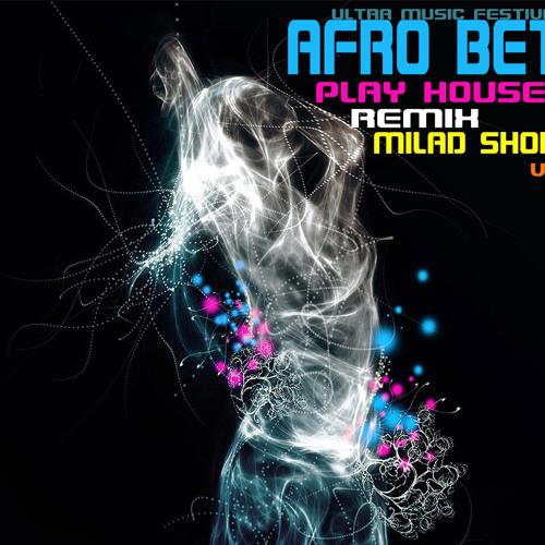 Afrobeta-Play House ( Milad Shokri  Remix)