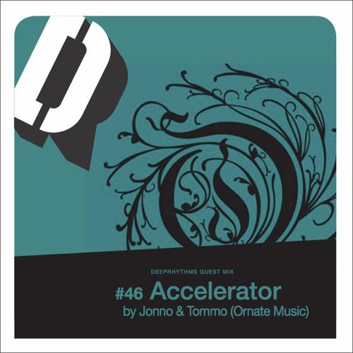 "Deeprhythms guest mix #46 ""Accelerator"" by Jonno & Tommo (Ornate Music)"