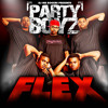 Party Boyz - Flex (remix) (feat. t-pain and Waka Flocka flame)