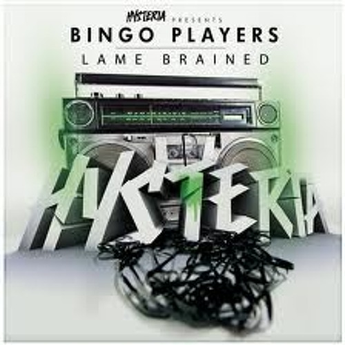 Bingo Players - Lame Brained (Original Mix)