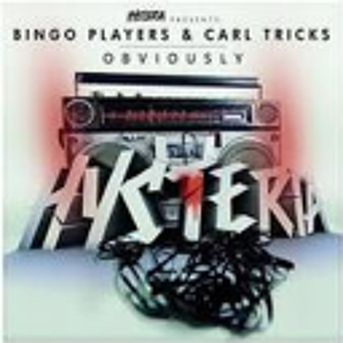 Bingo Players & Carl Tricks - Obviously (Original Mix)