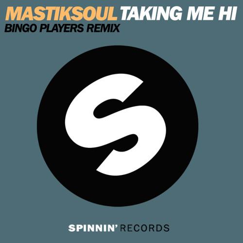 Mastiksoul - Taking Me High (Bingo Players Remix)