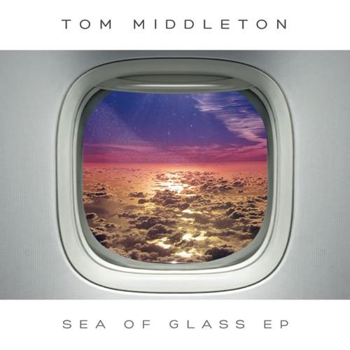 Tom Middleton - Sea Of Glass - Liquatech Remix