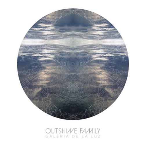 Outshine Family 'Galeria De La Luz'