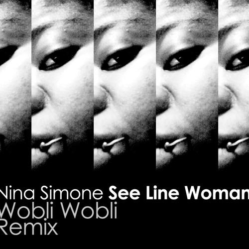 See line woman (Wobli Wobli Remix) - Nina Simone