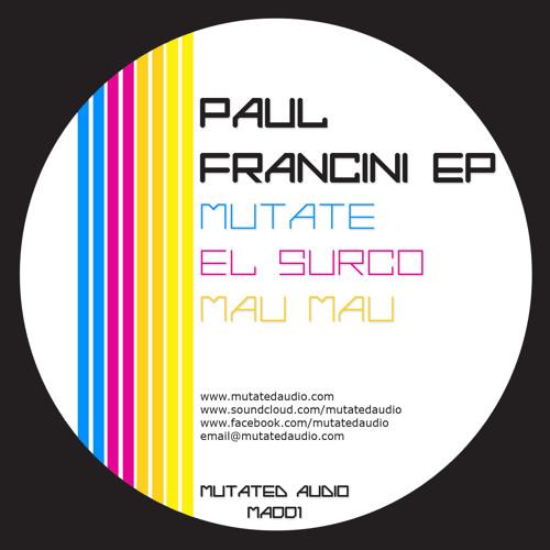 Paul Francini - Mutate [MUTATED AUDIO]