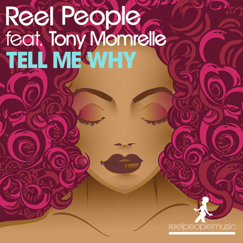 Reel People feat. Tony Momrelle - Tell Me Why (Album Mix)