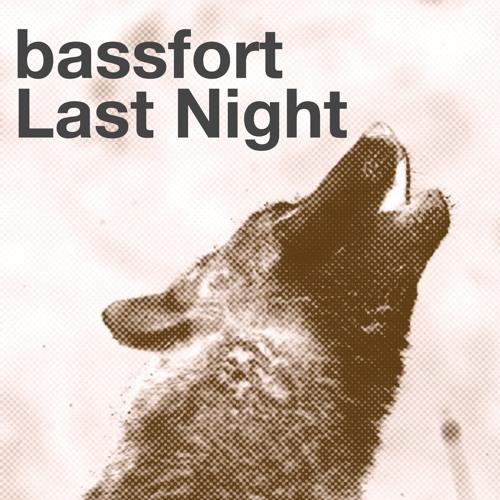 Bassfort - Last Night
