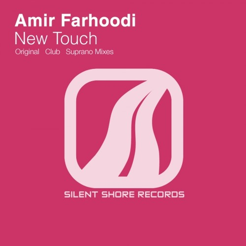 Amir Farhoodi - New Touch (Original Mix)