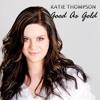 Katie Thompson | Good As Gold