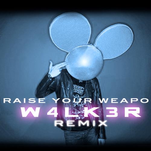 Deadmau5 - Raise your Weapon (W4LK3R Remix)