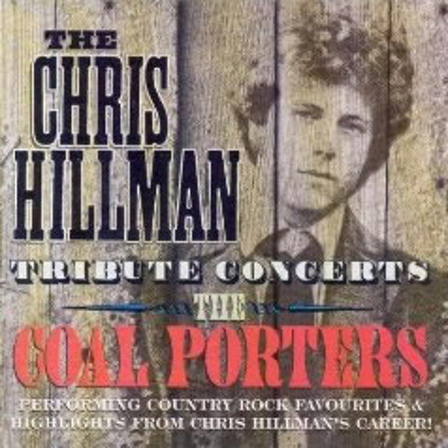 The Coal Porters - The Chris Hillman Concerts - The Fallen Eagle