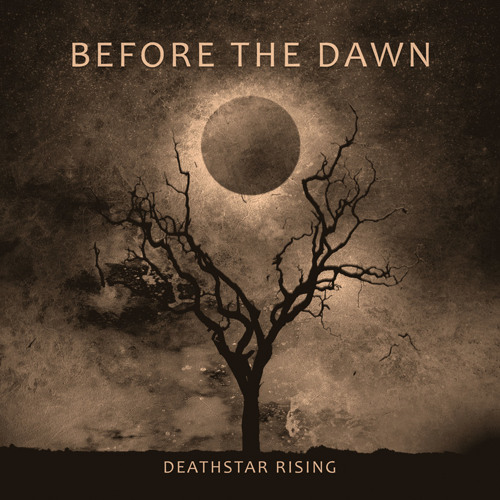 BEFORE THE DAWN - Deathstar