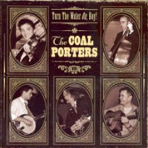 The Coal Porters - Turn The Water On, Boy! & How Dark This Earth Will Shine