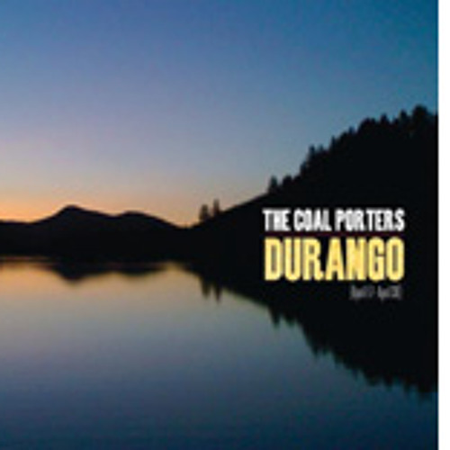 The Coal Porters - Durango - Sail Away, Ladies!