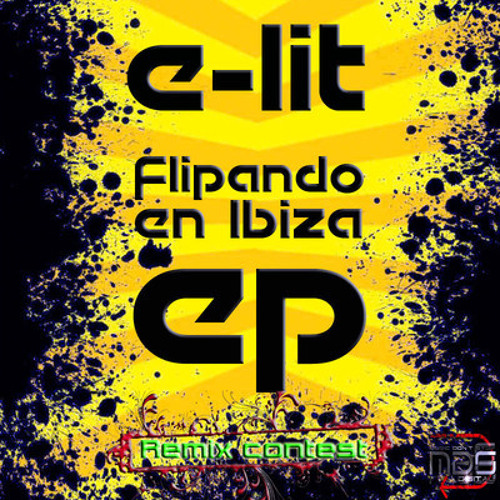 MDS Remix Contest - E-Lit - Flipando en Ibiza (Techzone & Has! Remix)