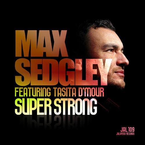 Max Sedgley - Superstrong (Faze Action Remix)