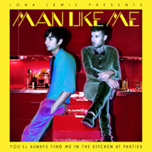 Jona Lewie & Man Like Me: You'll Always Find Me In The Kitchen At Parties