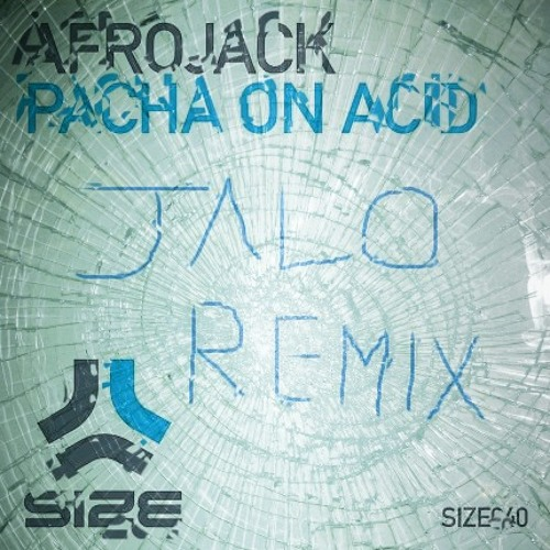 Afrojack - Pacha on acid (Jalo remix)