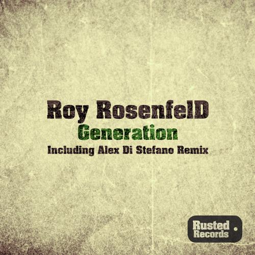 Roy RosenfelD - Generation (Alex Di Stefano Remix) - Preview -