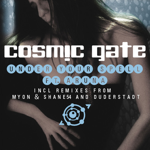 Cosmic Gate & Aruna - Under Your Spell (Duderstadt Remix Edit)
