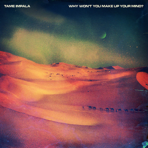 Tame Impala - 'Why Won't You Make Up Your Mind' (Erol Alkan's Extended Rework) [Radio Edit]