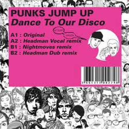 Punks Jump Up - Dance To Our Disco