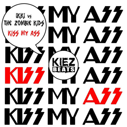 """Kiss My Ass"" Original Mix, IKKI vs THE ZOMBIEKIDS."