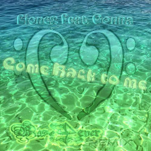 Lionex feat. Gonna - Come back to me (Base4ever Remix @EagleDanceRecords)