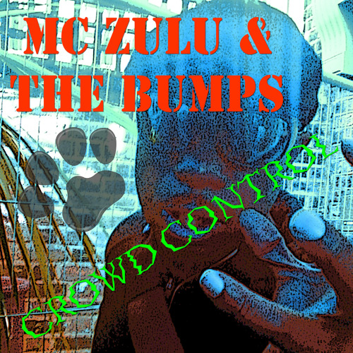 MC ZULU & THE BUMPS - CROWD CONTROL (BUMPS EXTENDED MIX)