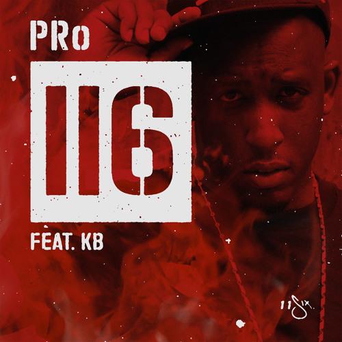 """PRo """"116"""" ft. KB"""