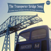 The Transporter Bridge Song - music only