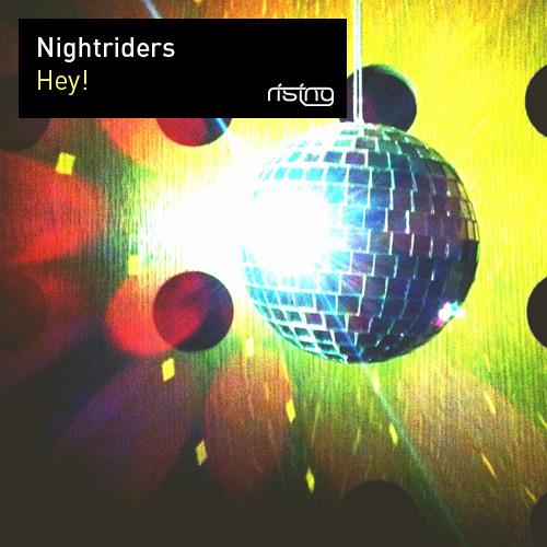 Nightriders - Hey!