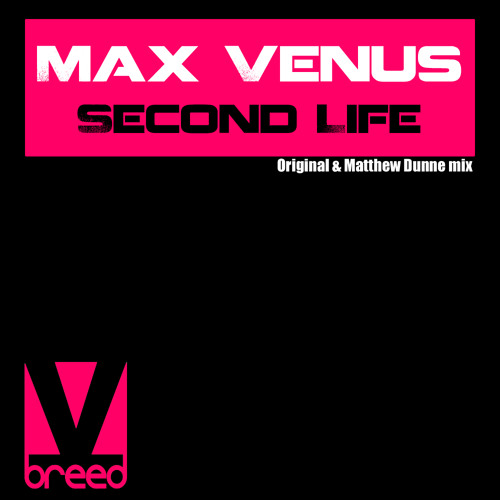 Max Venus-Second life(matthew dunne remix)