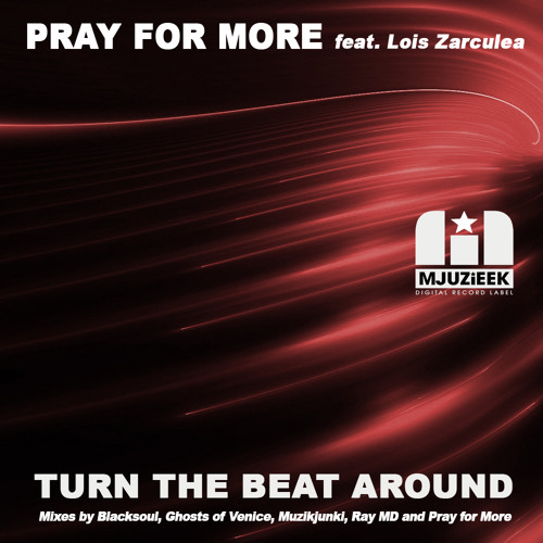 OUT NOW! Pray for More feat. Lois Zarculea - Turn the Beat Around (Ghosts of Venice Mix)