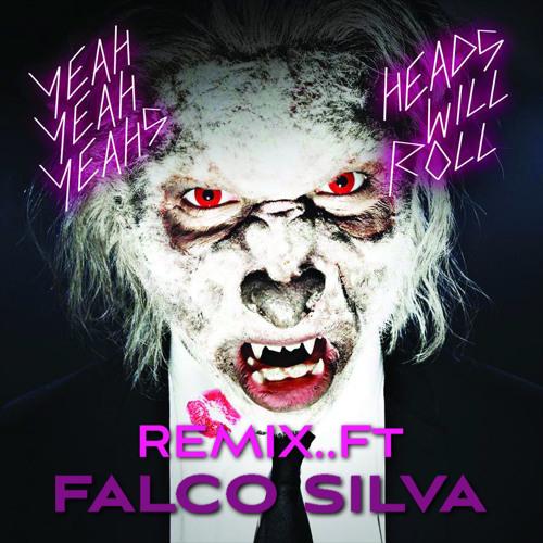 FALCO SILVA - Heads Will Roll (ReMiX)