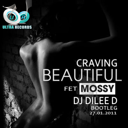 Craving feat Mossy - Beautiful (Dj Dilee D Bootleg)