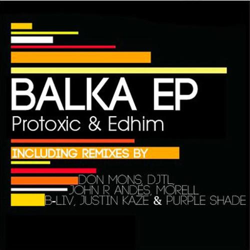 Protoxic & Edhim - Balka (DJTL Remix)
