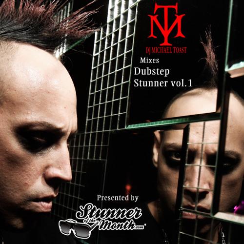 DJ Michael Toast: Dubstep Stunner Vol 1