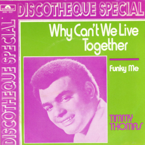 TIMMY THOMAS / WHY CAN'T WE LIVE TOGETHER (ZARS EDIT)