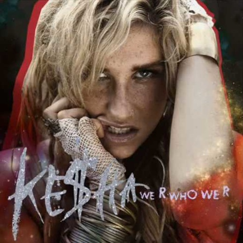 Ke$ha - We Are Who We Are