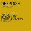 Deep Dish - Say Hello (Adrien Mezsi, Digital Lab & Pedro Henriques Remake)