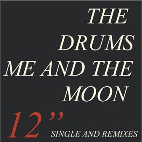 The Drums - Me And The Moon (Moonlight Matters Remix)