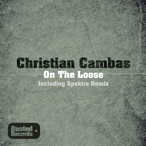 Christian Cambas - On The Loose (Spektre Remix) [Rusted]